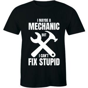 I Maybe A Mechanic But I Can't Fix Stupid T-shirt